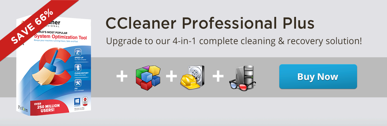 CCleaner Professional Plus - Upgrade to our 4-in-1 complete cleaning & recovery solution!